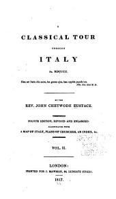 A Classical Tour Through Italy, An. MDCCCII: Volume 2