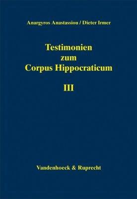 Testimonien zum Corpus Hippocraticum  Teil III PDF