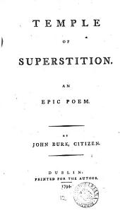 Temple of Superstition. An Epic Poem: By John Burk, Citizen, Volume 12