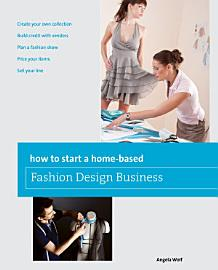 How To Start A Home Based Fashion Design Business