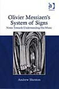 Olivier Messiaen s System of Signs PDF