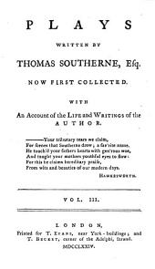 The fate of Capua. The Spartan dame. Money the mistress. A letter from the Earl of Orrey to Thomas Southerne