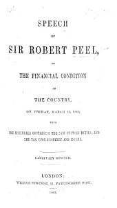 Speech ... on the financial condition of the country on ... March 11, 1842; with the Schedules containing the new custom duties, and the tax upon property and income. Carefully revised