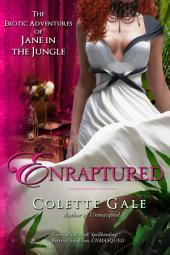 Enraptured: The Erotic Adventures of Jane in the Jungle, Book 7