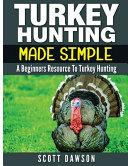 Turkey Hunting Made Simple