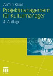 Projektmanagement für Kulturmanager: Ausgabe 4