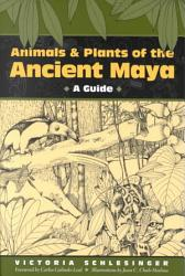 Animals And Plants Of The Ancient Maya Book PDF