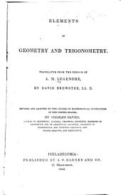 Elements of Geometry and Trigonometry Translated from the French of A.M. Legendre, by David Brewster: Revised and Adapted to the Course of Mathematical Instruction in the United States