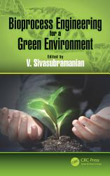 Bioprocess Engineering for a Green Environment PDF