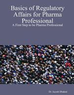 Basics of Regulatory Affairs for Pharma Professional