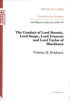 The Conduct of Lord Moonie  Lord Snape  Lord Truscott and Lord Taylor of Blackburn