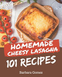 101 Homemade Cheesy Lasagna Recipes PDF