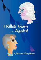I Killed Mom       Again  PDF