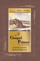 A Gospel Primer For Christians Book PDF