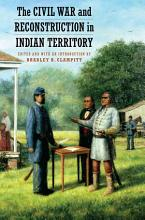 The Civil War and Reconstruction in Indian Territory PDF