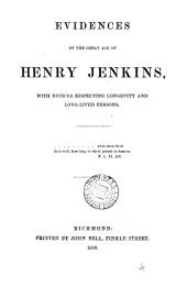 Evidences of the great age of Henry Jenkins, with notices respecting longevity: Volume 4