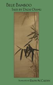 Blue Bamboo: Tales by Dazai Osamu