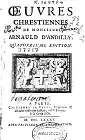 Oeuvres chrestiennes de monsieur Arnauld D'Andilly