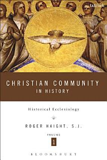 Christian Community in History Volume 1 Book