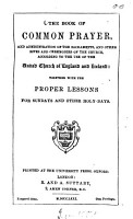 The book of common prayer  and administration of the sacraments and other rites and ceremonies of the church  according to the use of the United Church of England and Ireland together with the proper lessons for sundays and other holy days PDF