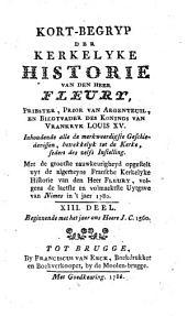 Kort-begryp der kerkelyke historie, door den heer Fleury ...: Inhoudende alle de merkweerdigste geschiedenissen, betrekkelyk tot de Kerke, sedert des zelfs instelling, Volume 4