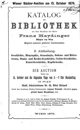 Katalog  Catalog  der Bibliothek aus dem Nachlasse des Herrn Franz Haydinger  B  rger von Wien  Mitglied mehrerer gelehrter Gesellschaften PDF