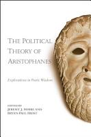 The Political Theory of Aristophanes PDF
