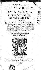 Empirie, et secretz du s. Alexis piemontois, divisez en six livres. Traduitz de la dernière édition de l'italien...