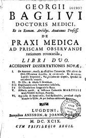 De Praxi medica... libri duo
