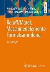 Roloff/Matek Maschinenelemente Formelsammlung: Ausgabe 11