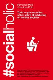 #Socialholic: Todo lo que necesitas saber sobre marketing en medios sociales