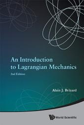 An Introduction to Lagrangian Mechanics: Second Edition