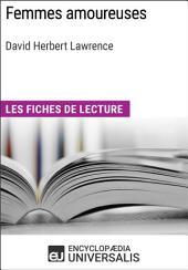 Femmes amoureuses de David Herbert Lawrence: Les Fiches de lecture d'Universalis