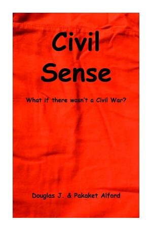 Civil Sense   What If There Wasn t A Civil War PDF