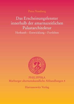 Das Erscheinungsfenster innerhalb der amarnazeitlichen Palastarchitektur PDF