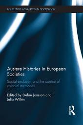 Austere Histories in European Societies: Social Exclusion and the Contest of Colonial Memories