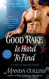 A Good Rake is Hard to Find: A Lords of Anarchy Novel