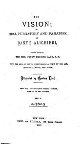 The Vision: Or, Hell, Purgatory, and Paradise of Dante Alighieri, Volume 1