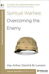 Spiritual Warfare: A Six-Week, No-Homework Bible Study--More Than 900,000 Sold in the Series