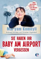 Sie haben Ihr Baby am Airport vergessen: Mein verrücktes Leben am Last-Minute-Schalter