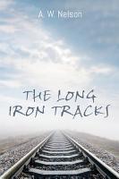 The Long Iron Tracks PDF