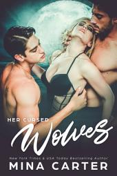 Her Cursed Wolves (A Werewolf Menage Romance)