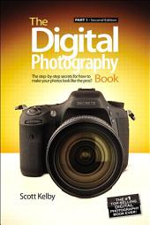 The Digital Photography Book: Part 1, Edition 2