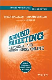 Inbound Marketing, Revised and Updated: Attract, Engage, and Delight Customers Online, Edition 2