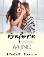 Before You Were Mine (Lesbian Romance)