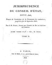Jurisprudence du conseil d'Etat depuis 1806, époque de l'institution du contentieux jusqu'à la fin de septembre 1818: Volume2