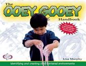 The Ooey Gooey¨ Handbook: Identifying and Creating Child-Centered Environments