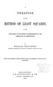 A Treatise on the Method of Least Squares: Or, The Application of the Theory of Probabilities in the Combination of Observations