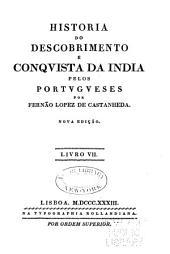 Historia do Descobrimento e Conquista da India pelos Portugueses: Volume 7