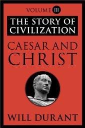 Caesar and Christ: The Story of Civilization